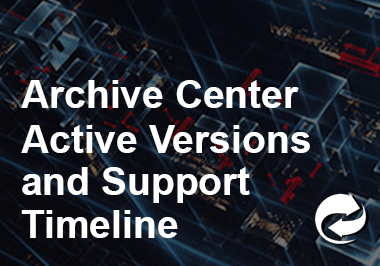 Archive Center Active Versions and Support Timeline