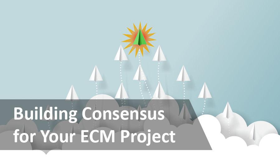 Building concensus for your ecm initiative