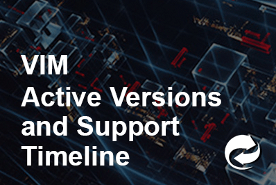 VIM Active Versions and Support Timeline