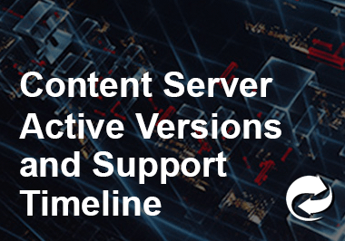 Content Server Active Versions and Support Timeline